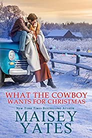 What the Cowboy Wants for Christmas