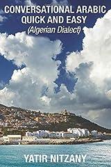 Conversational Arabic Quick and Easy: Algerian Dialect, Darja, Darija, Maghreb, Algeria, Colloquial Arabic, Algerian Arabic Paperback