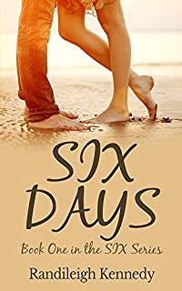 Six Days: Book One In The Six Series by Randileigh Kennedy ebook deal