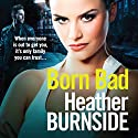 Born Bad Audiobook by Heather Burnside Narrated by Emma Swan