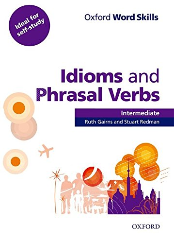 Oxford Word Skills: Idioms and Phrasal Verbs Intermediate
