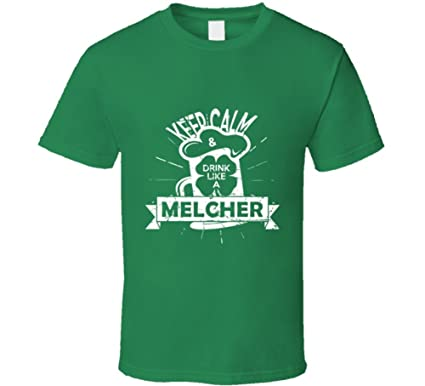 SHAMBLES TEES Keep Calm Drink Like A Melcher ST Patricks Day Drinking Team Group Last
