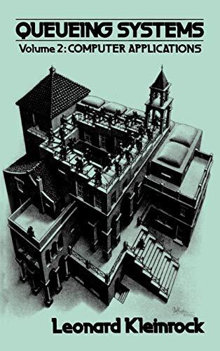 Queueing Systems, Vol. 2: Computer Applications