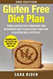 Gluten Free: Gluten Free Cookbook and Beginners