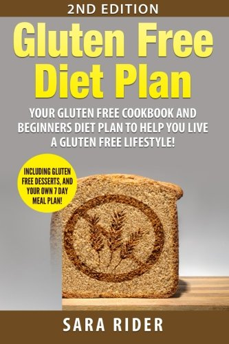 Gluten Free: Gluten Free Cookbook and Beginners Diet Plan To Help You Live A Gluten Free - Book Gluten Free Diet