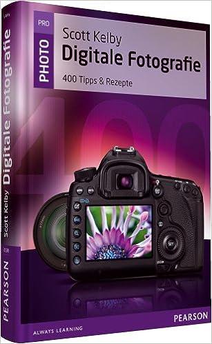 Digitale Fotografie 400 Tipps Rezepte Pearson Photo Amazonde