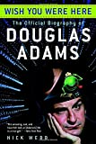 Image of Wish You Were Here: The Official Biography of Douglas Adams