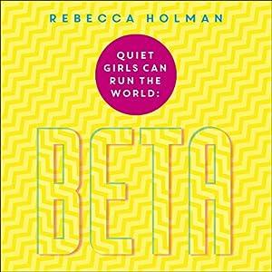 Beta: Quiet Girls Can Run the World Audiobook