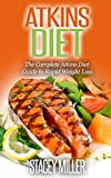 Atkins Diet: The Complete Guide to the atkins diet book & atkins diet revolution