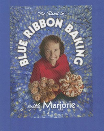 The Road to Blue Ribbon Baking: With Marjorie