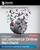 ShowMe Guides OsCommerce Online Merchant User Manual, Kerry Watson, 1489562834