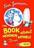 The Book About Moomin, Mymble and Little My by Tove Jansson (2009-10-13)