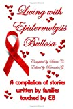 Living with Epidermolysis Bullosa, Silvia C., 143032886X