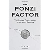 The Ponzi Factor: The Simple Truth About Investment Profits
