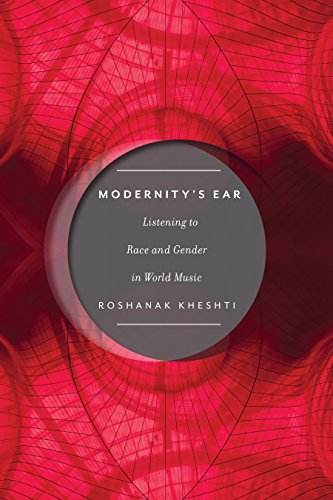 Modernity's Ear: Listening to Race and Gender in World Music (Postmillennial Pop)