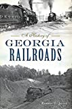 A History of Georgia Railroads (Transportation)