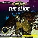 The Slide (Dramatised) Radio/TV Program by Victor Pemberton Narrated by Maurice Denham, Roger Delgado, David Spenser