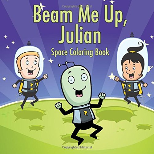 Beam Me Up, Julian - Space Coloring Book (Personalized Books for Children) ebook