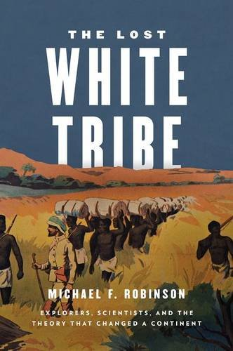 The Lost White Tribe by Michael F Robinson