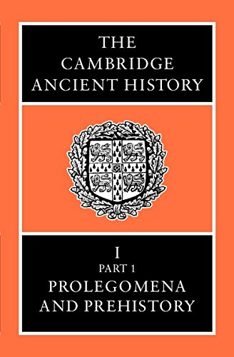The Cambridge Ancient History Volume 1, Part 1: Prolegomena and Prehistory