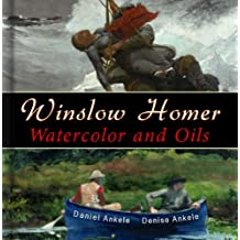 Winslow Homer: 500 Watercolor and Oil Paintings, Realist, Realism - Annotated Series