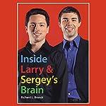 Inside Larry's and Sergey's Brain | Richard L. Brandt