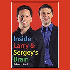 Inside Larry's and Sergey's Brain Audiobook