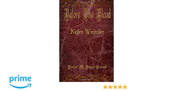 Before The Blood: Kellen Wechsler (BryonySeries: Before the Blood)