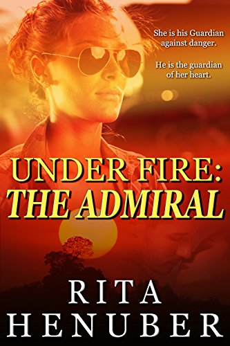 Under Fire The Admiral Kindle Edition By Rita Henuber Literature