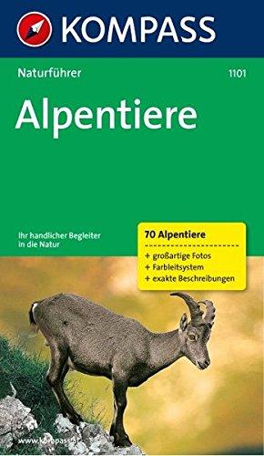 Alpentiere: Natur sehen und verstehen. (KOMPASS-Naturführer, Band 1101)