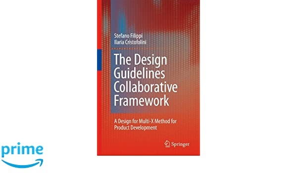 The Design Guidelines Collaborative Framework: A Design for Multi-X Method for Product Development