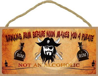(13511) potable Ron antes de mediodía te hace un pirata NO un alcohólicas 5