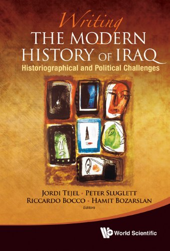 Download Writing the Modern History of Iraq:Historiographical and Political Challenges Pdf