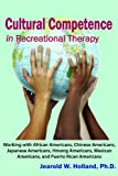 Cultural Competence in Recreation Therapy, Jearold Winston Holland, 1882883942
