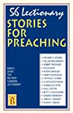 img - for 56 Lectionary Stories For Preaching: Based Upon The Revised Common Lectionary Cycle B book / textbook / text book