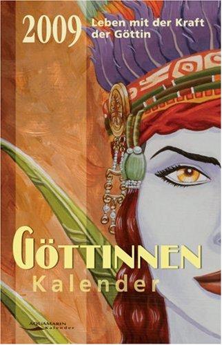 Göttinnen-Kalender 2009 - Leben mit der Kraft der Göttin