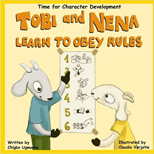 Tobi And Nena Learn to Obey Rules: Volume 5 (Time for Character Development)