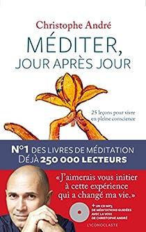 Méditer, jour après jour par André
