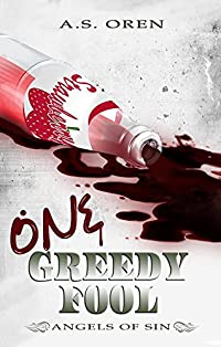 One Greedy Fool  by A.S.  Oren ebook deal