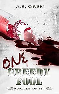 One Greedy Fool  by A.S.  Oren ebook deal