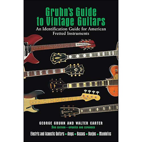 Gruhn's Guide To Vintage Guitars 3Rd Edition Updated And Expanded (Gruhns Guide)