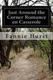img - for Just Around the Corner Romance en Casserole book / textbook / text book