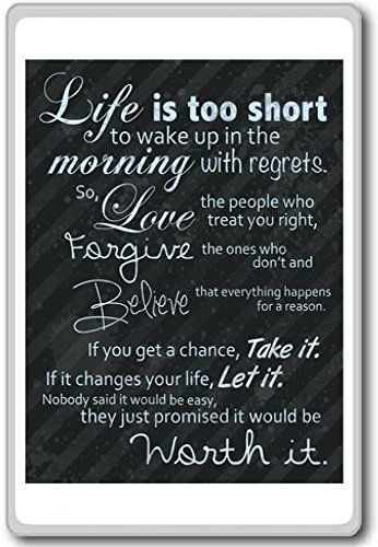 Life Is Too Short To Wake Up In The Morning With Regrets… – Motivational Quotes Fridge Magnet