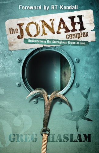 The Jonah Complex: Rediscovering the Outrageous Grace of God