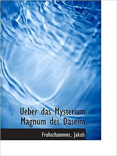 Ueber das Mysterium Magnum des Daseins