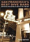 San Francisco's Best Dive Bars, Todd Dayton, 097031258X
