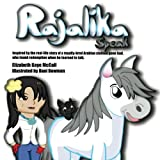 img - for RAJALIKA SPEAK: Inspired by the real-life story of a royally-bred Arabian stallion gone bad, who found redemption when he learned to talk book / textbook / text book
