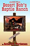 Stories from Desert Bob's Reptile Rahcn, Robert E. Vardeman, 0980208688