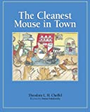 The Cleanest Mouse in Town, Theodora Choffel, 1594579857