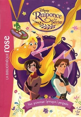 Hachette Bibliothèque Rose - Raiponce Une princesse presque parfaite